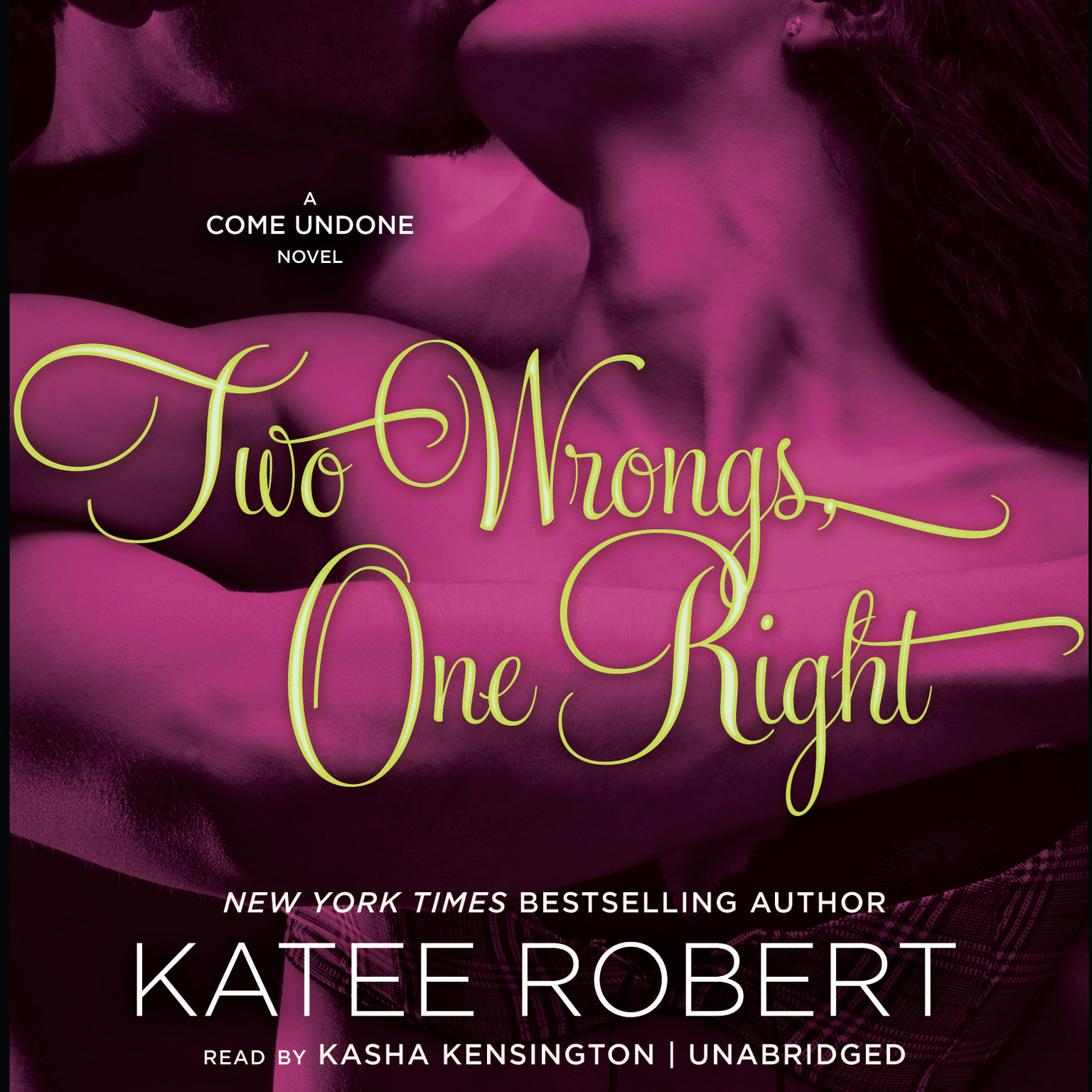 Printable Two Wrongs, One Right: A Come Undone Novel Audiobook Cover Art
