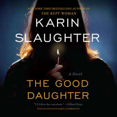 The Good Daughter: A Novel Audiobook, by Karin Slaughter