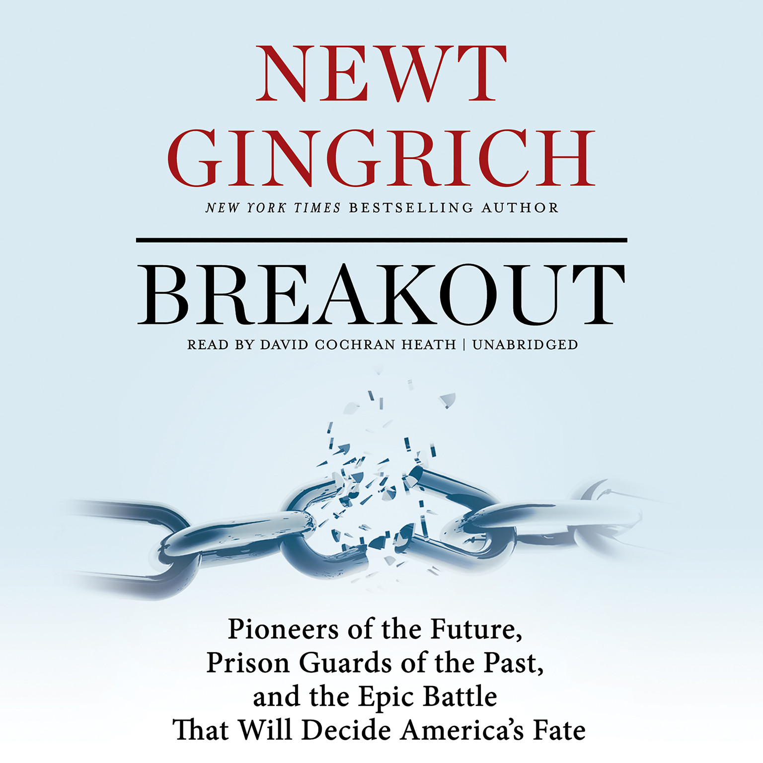 Printable Breakout: Pioneers of the Future, Prison Guards of the Past, and the Epic Battle That Will Decide America's Fate Audiobook Cover Art