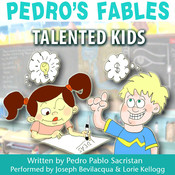 Pedro's Fables: Talented Kids, by Pedro Pablo Sacristán