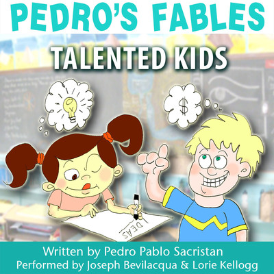 Pedro's Fables: Talented Kids Audiobook, by Pedro Pablo Sacristán