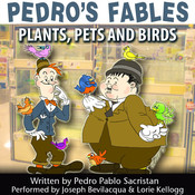 Pedro's Fables: Plants, Pets, and Birds Audiobook, by Pedro Pablo Sacristán