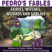 Pedro's Fables: Fairies, Witches, Wizards, and Goblins Audiobook, by Pedro Pablo Sacristán