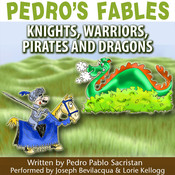 Pedro's Fables: Knights, Warriors, Pirates, and Dragons Audiobook, by Pedro Pablo Sacristán