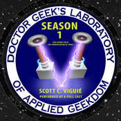 Doctor Geek's Laboratory, Season 1: The Flying Car and the Privatization of Space, by Scott C. Viguié
