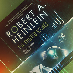 The Rolling Stones Audiobook, by Robert A. Heinlein
