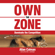 Own the Zone: Dominate the Competition Audiobook, by Allan Colman