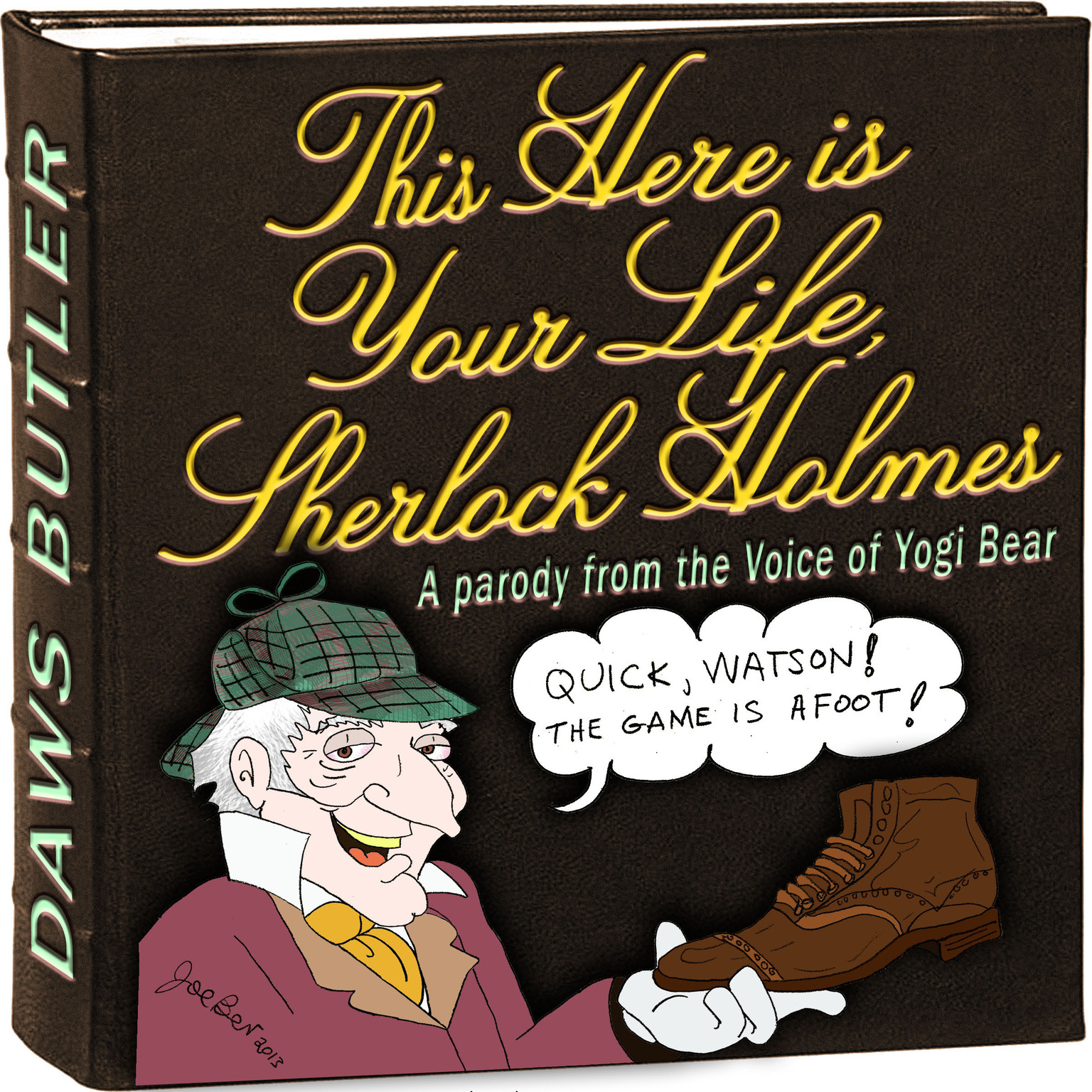 Printable This Here Is Your Life, Sherlock Holmes: Parody from the Voice of Yogi Bear Audiobook Cover Art