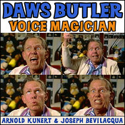 Daws Butler: Voice Magician: The Audiobook, by Arnold R. Kunert