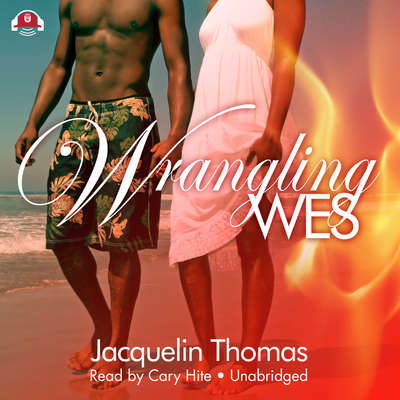 Wrangling Wes Audiobook, by Jacquelin Thomas