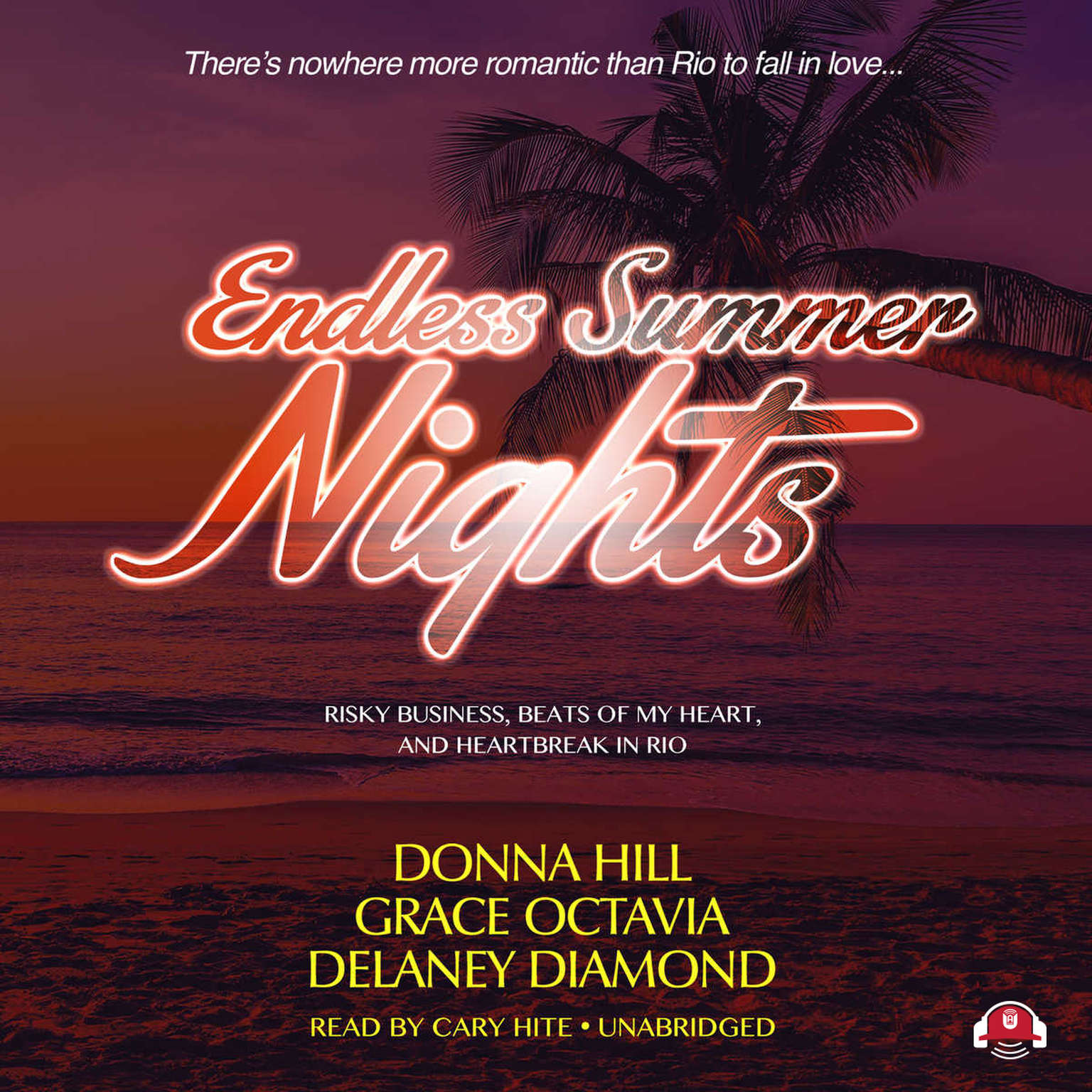 Printable Endless Summer Nights: Risky Business, Beats of My Heart, and Heartbreak in Rio Audiobook Cover Art