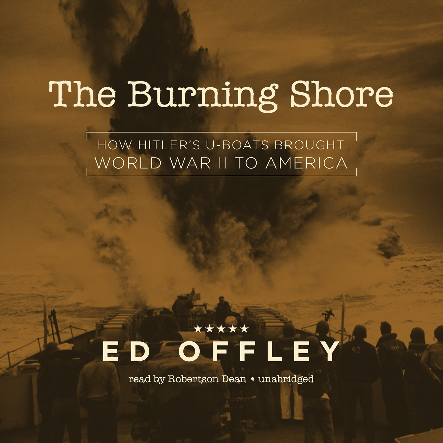 Printable The Burning Shore: How Hitler's U-Boats Brought World War II to America Audiobook Cover Art