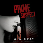 Prime Suspect, by A. W. Gray