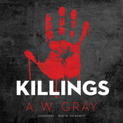 Killings Audiobook, by A. W. Gray