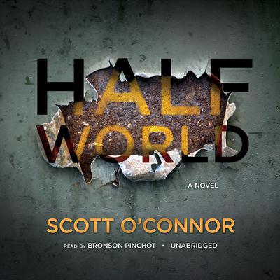 Half World: A Novel Audiobook, by Scott O'Connor