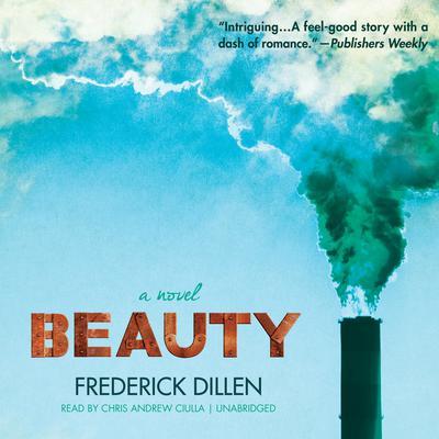 Beauty: A Novel Audiobook, by Frederick G. Dillen