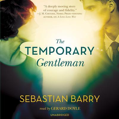 The Temporary Gentleman Audiobook, by Sebastian Barry