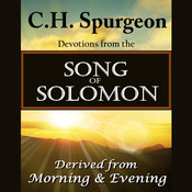 C. H. Spurgeon on the Song of Solomon: Daily Meditations and Devotions, by C. H. Spurgeon