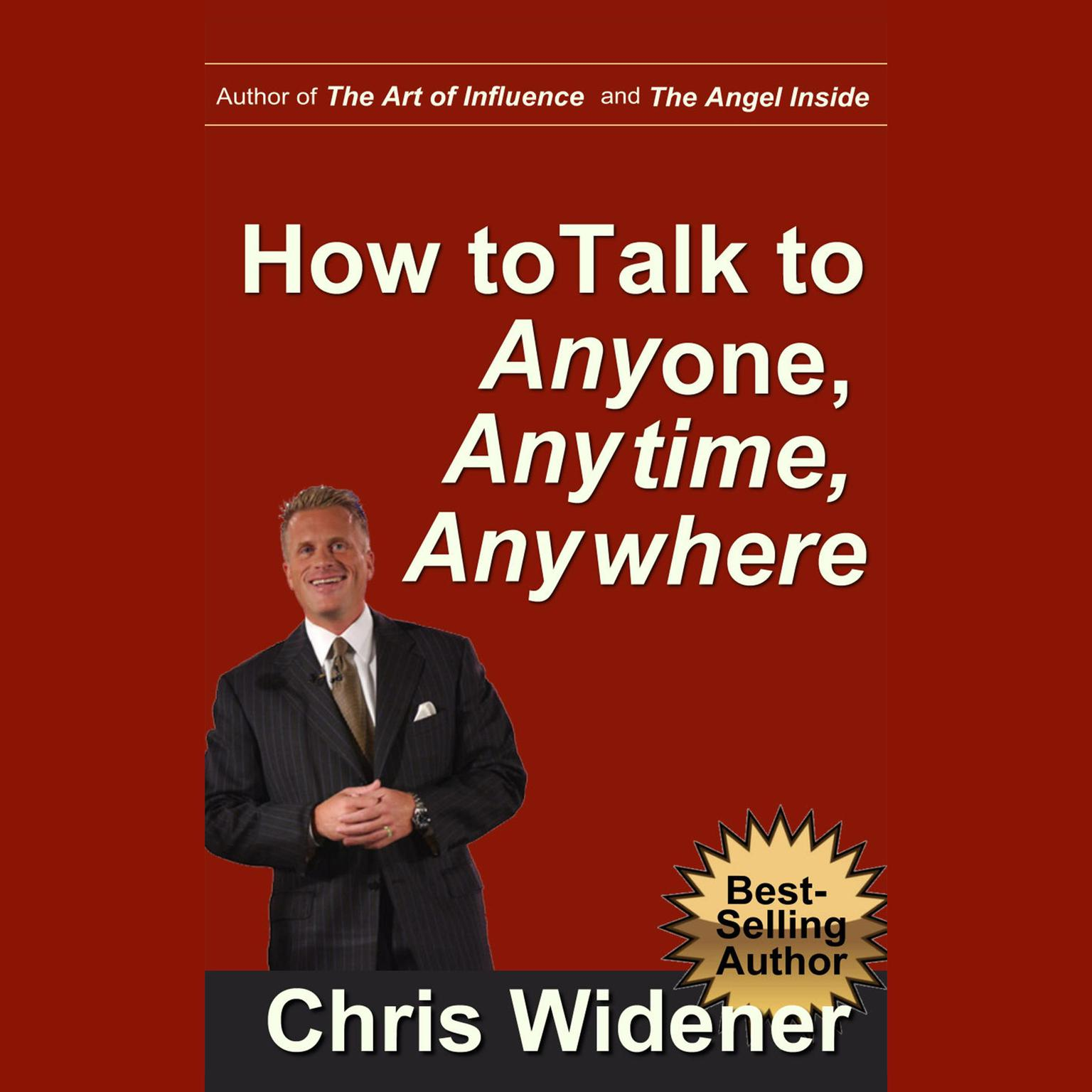 Printable How to Talk to Anybody, Anytime, Anywhere: 3 Steps to Make Instant Connections Audiobook Cover Art