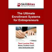 The Ultimate Enrollment Systems for Entrepreneurs Audiobook, by Terri Levine