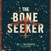 The Bone Seeker Audiobook, by M. J. McGrath