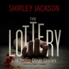 The Lottery, and Seven Other Stories Audiobook, by Shirley Jackson