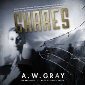 Shares Audiobook, by A. W. Gray