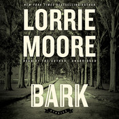 Bark: Stories, by Lorrie Moore