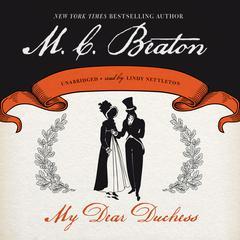 My Dear Duchess Audiobook, by M. C. Beaton