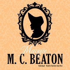 Maggie Audiobook, by M. C. Beaton