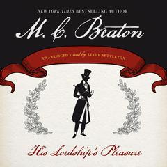 His Lordship's Pleasure Audiobook, by M. C. Beaton