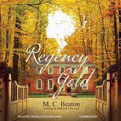 Regency Gold Audiobook, by M. C. Beaton