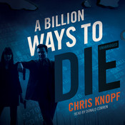 A Billion Ways to Die, by Chris Knopf