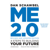 Me 2.0, Revised and Updated Edition: 4 Steps to Building Your Future, by Dan Schawbel