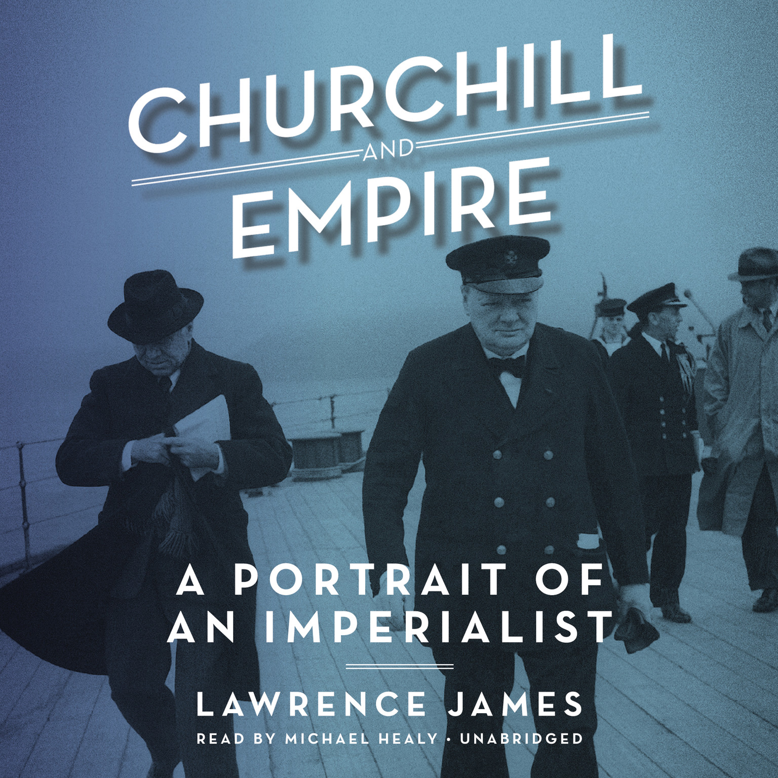 Printable Churchill and Empire: A Portrait of an Imperialist Audiobook Cover Art