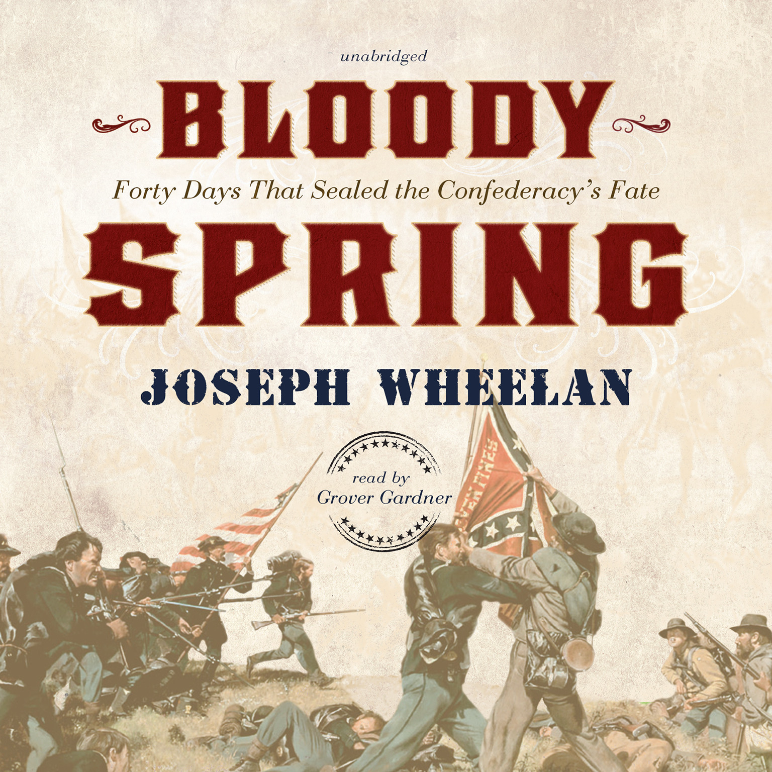 Printable Bloody Spring: Forty Days That Sealed the Confederacy's Fate Audiobook Cover Art