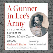 A Gunner in Lee's Army: The Civil War Letters of Thomas Henry Carter, by Graham Dozier