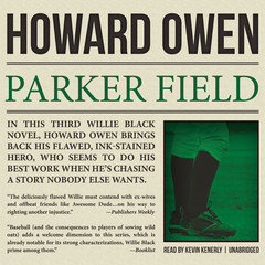 Parker Field: A Willie Black Mystery Audiobook, by Howard Owen