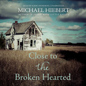 Close to the Broken Hearted Audiobook, by Michael Hiebert