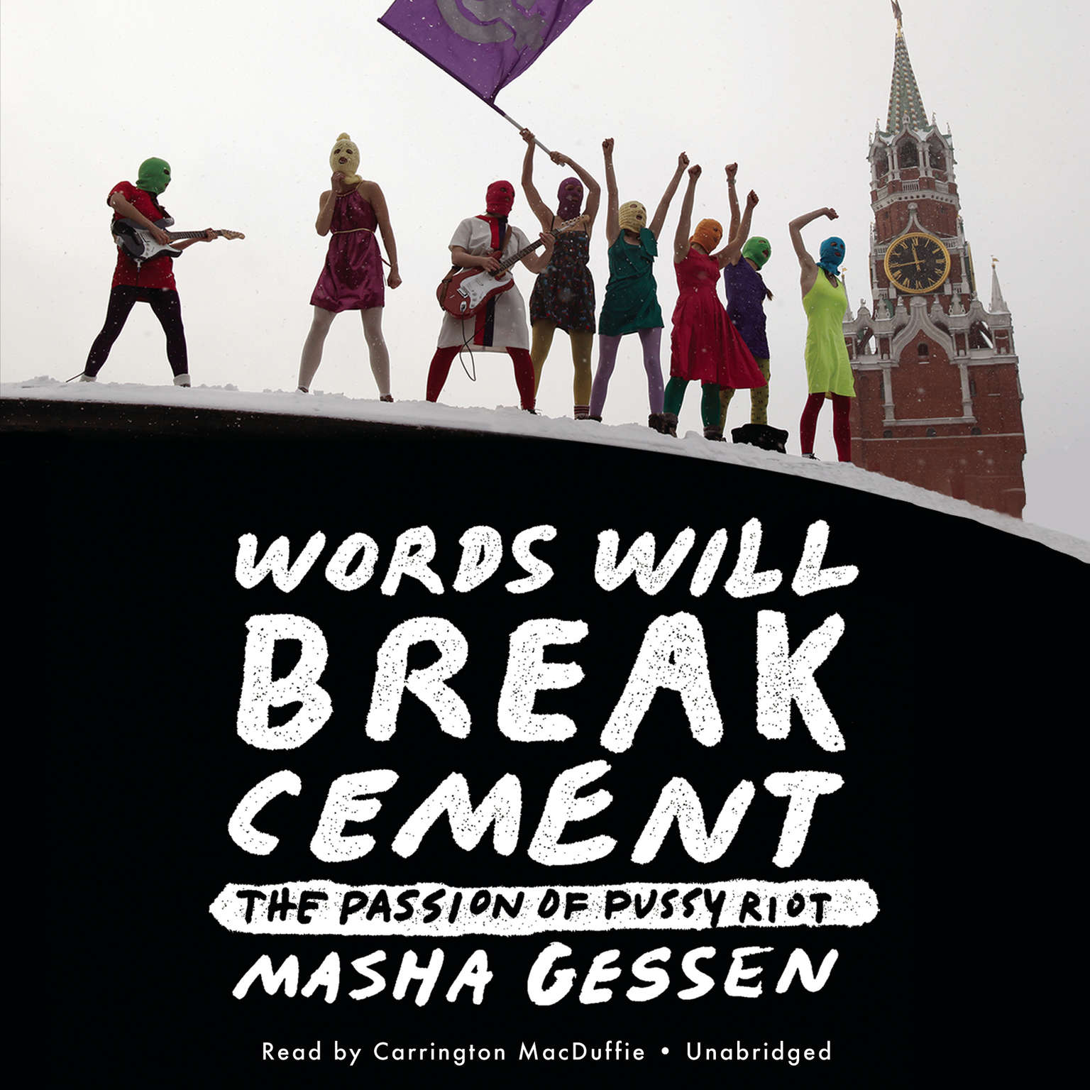 Printable Words Will Break Cement: The Passion of Pussy Riot Audiobook Cover Art