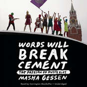 Words Will Break Cement: The Passion of Pussy Riot Audiobook, by Masha Gessen