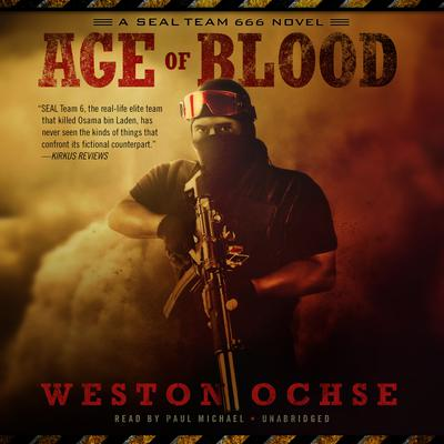 Age of Blood: A SEAL Team 666 Novel Audiobook, by Weston Ochse