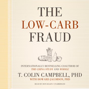The Low-Carb Fraud, by T. Colin Campbell