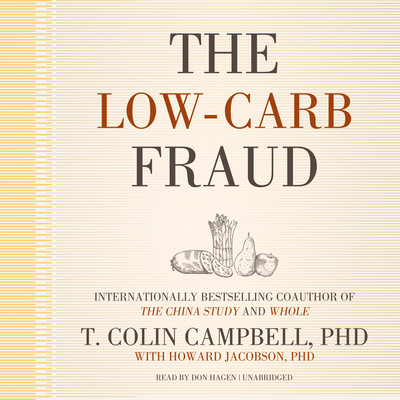 The Low-Carb Fraud Audiobook, by T. Colin Campbell