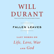 Fallen Leaves: Last Words on Life, Love, War & God Audiobook, by Will Durant