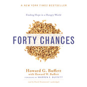 Forty Chances: Finding Hope in a Hungry World Audiobook, by Howard G. Buffett