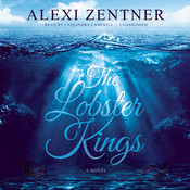 The Lobster Kings: A Novel, by Alexi Zentner