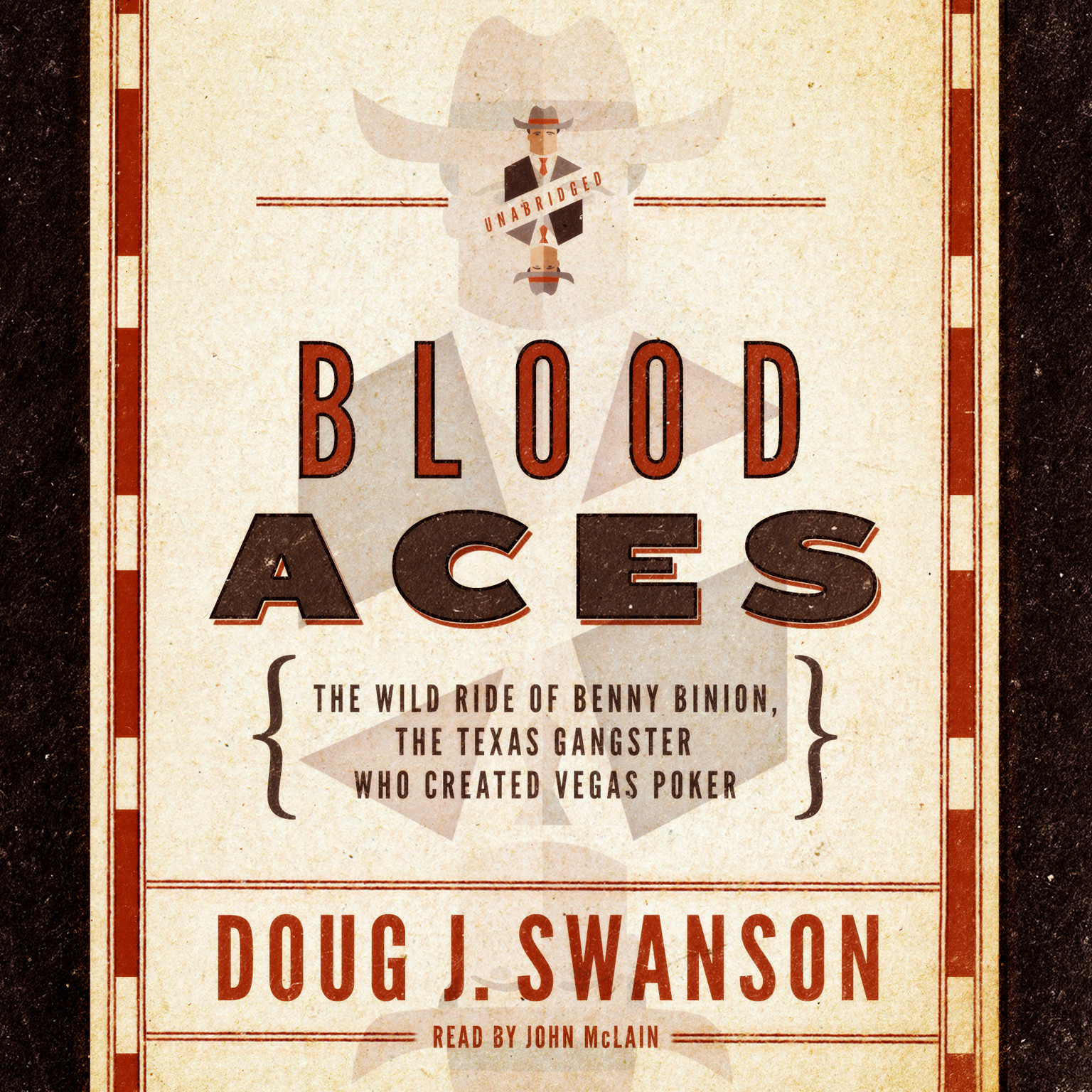 Printable Blood Aces: The Wild Ride of Benny Binion, the Texas Gangster Who Created Vegas Poker Audiobook Cover Art
