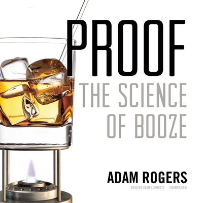Proof: The Science of Booze Audiobook, by Adam Rogers