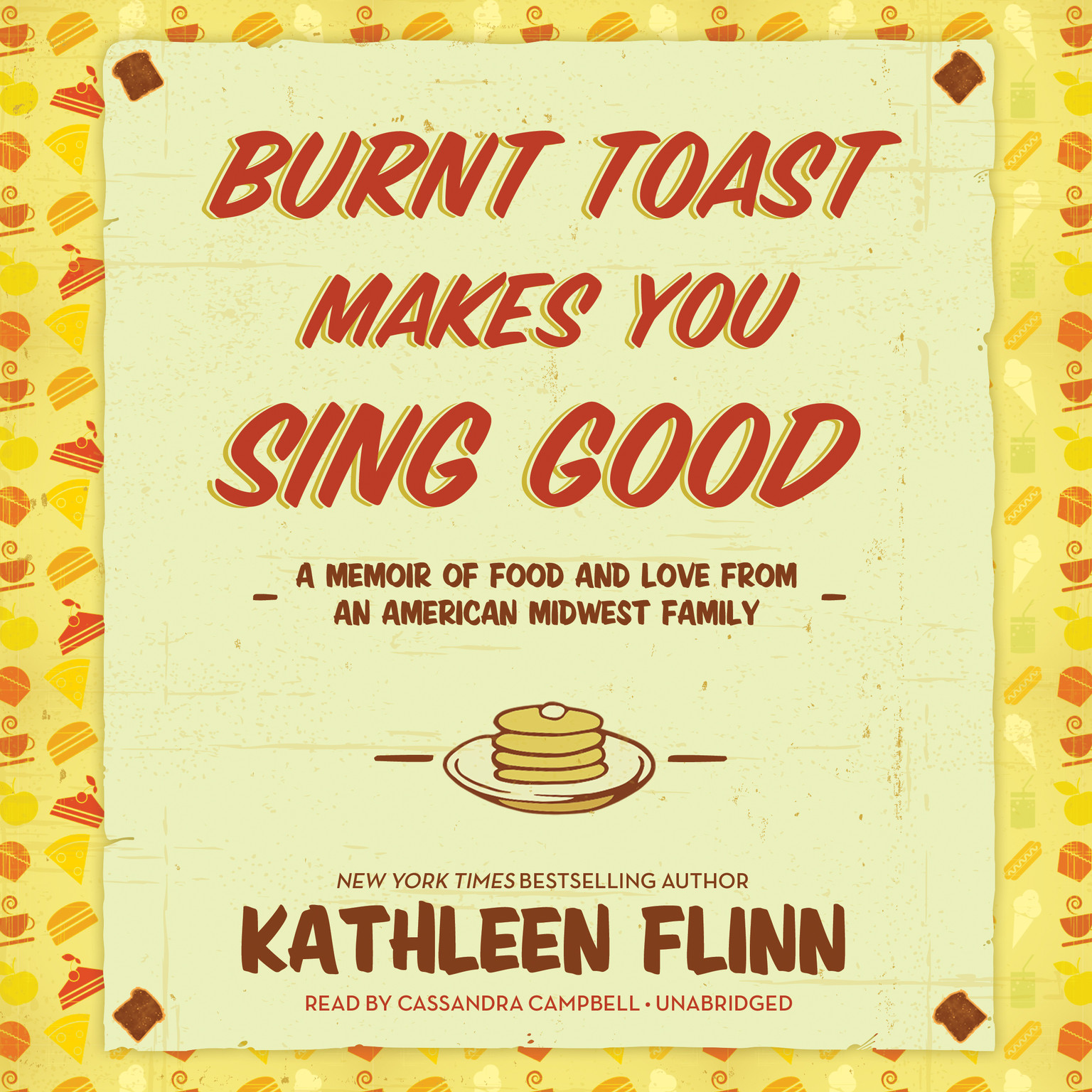 Printable Burnt Toast Makes You Sing Good: A Memoir of Food and Love from an American Midwest Family Audiobook Cover Art